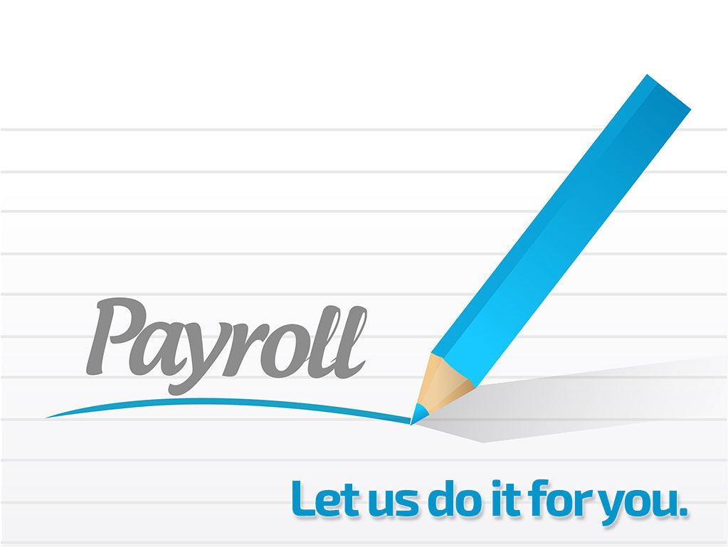 Payroll services. Let us do it for you.